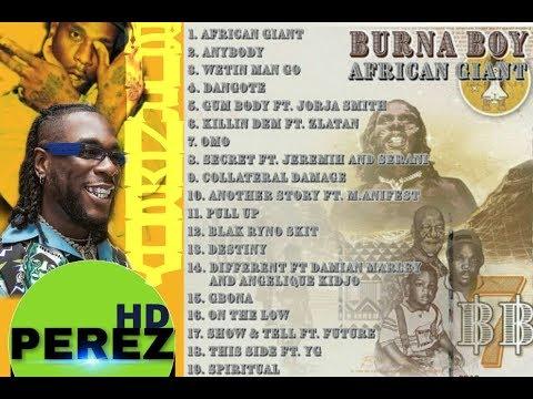 Naija Afrobeat Mix 2019  Burna Boy African Giant Full Album Dj Perez Ft Burna Boy