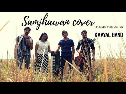 Samjhawan | Sanam (Cover Version)-  KAAYAL BAND