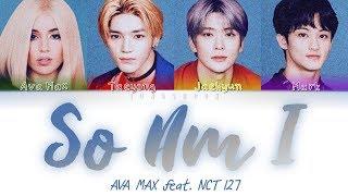 Ava Max So Am I Feat Nct 127