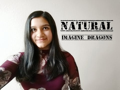 Imagine Dragons - Natural - Cover by Snaeha