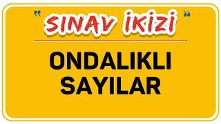 ONDALIKLI SAYILAR / ŞENOL HOCA