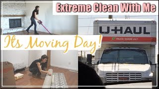 Extreme Clean With Me | ITS MOVING DAY | Ultimate Cleaning Motivation