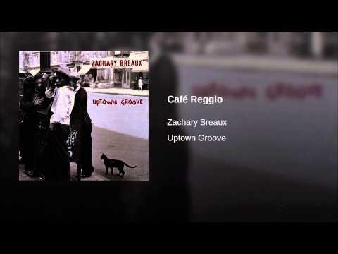Zachary breaux - Cafe reggio