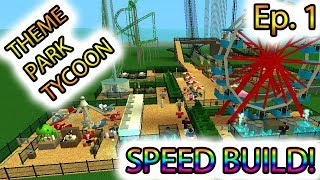 [Roblox: Theme Park Tycoon] SPEED BUILD Ep. 1 - NEW PARK