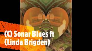 Sonar Blues ft (Belinda Brigden)
