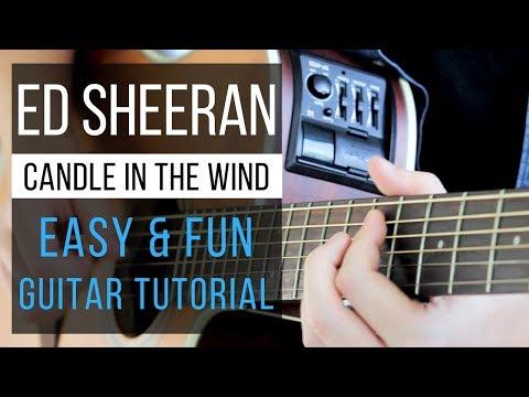 Candle in the Wind Guitar Tutorial - Ed Sheeran Version - Easy Chords & Strumming!