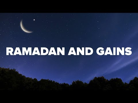 Maintaining Gains During Ramadan