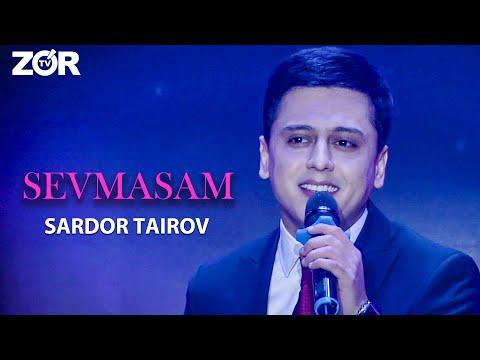 Sardor Tairov - Sevmasam (Siz Bilan 2020)