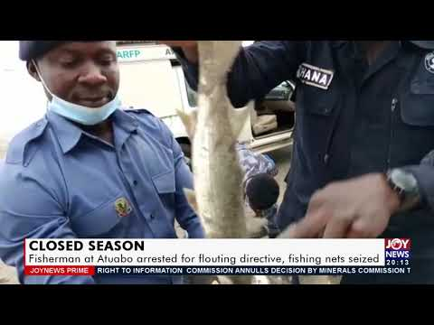 Fisherman at Atuabo arrested for flouting directive, fishing net seized - Joy News Prime (21-7-21)