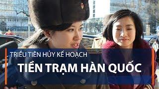 Triều Tiên hủy kế hoạch tiền trạm Hàn Quốc | VTC1