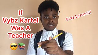 If Vybz Kartel Was A Teacher | @nitro__immortal