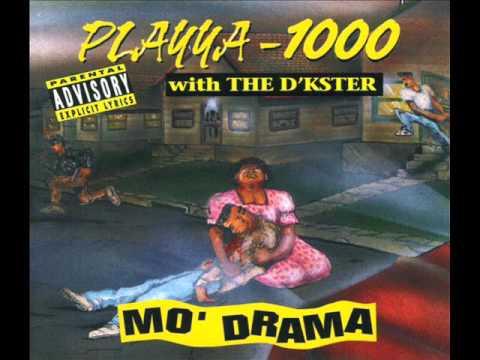 Playya 1000 - Mo' Drama