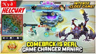 Comeback Is Real, Game Changer MANIAC [ N y d ` Helcurt ] Mobile Legends