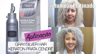 GRAY SILVER HAIR KERATON PRATA CENDRÉ| #RUMOAOPLATINADO8