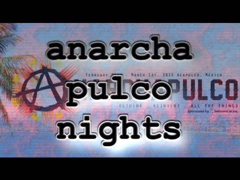 The Paradise Paradox - 20 - Anarchapulco Nights