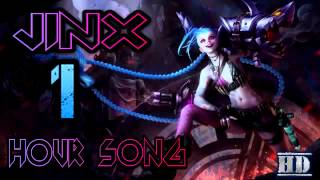 10 HOURS GET JINXED SONG   League of Legends JINX MUSIC