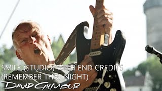 David Gilmour - Smile (Studio) / End Credits (Remember That Night)