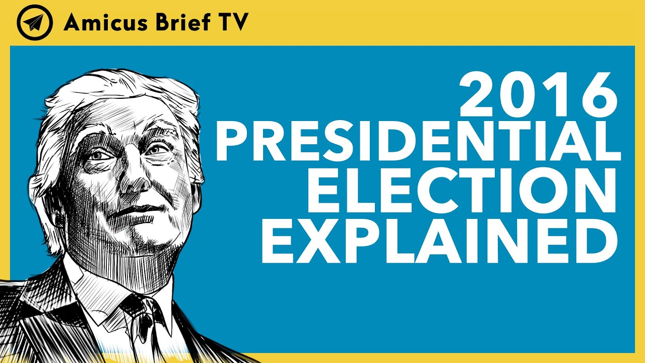 U.S. 2016 Presidential Election Explained