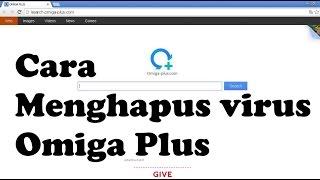 Cara Menghapus dan Menghilangkan Virus Omiga Plus Di Browser