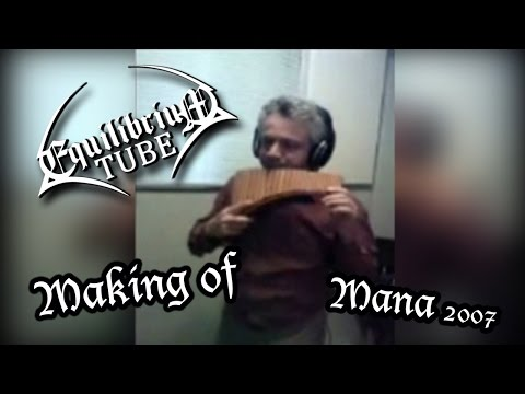 EQUILIBRIUM - MAKING OF - MANA