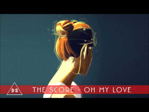 The Score - Oh My Love