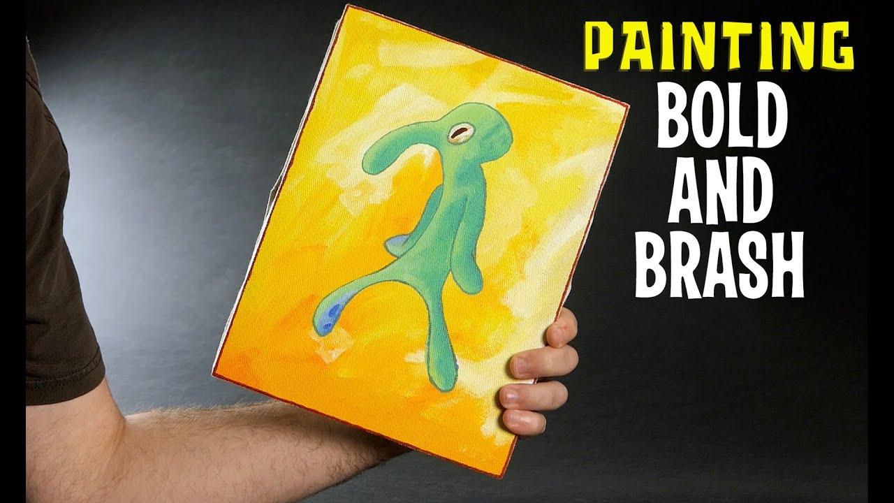 Painting 'Bold and Brash'  - SpongeBob SquarePants