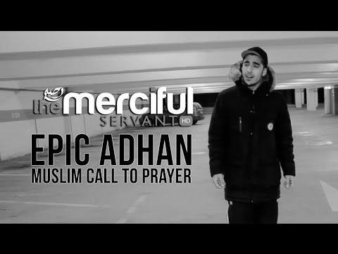 Epic Adhan - Muslim Call to Prayer - Merciful Servant Videos