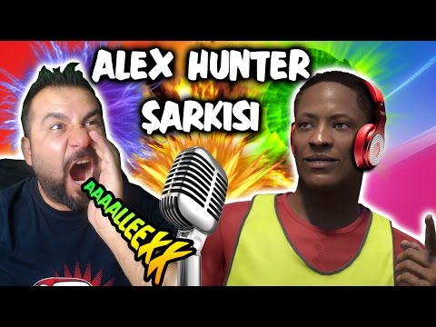 ALEX HUNTER ŞARKISI! | SAY MY NAME