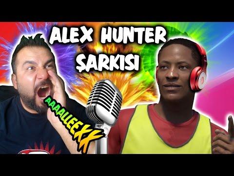 ALEX HUNTER ŞARKISI! | SAY MY NAME