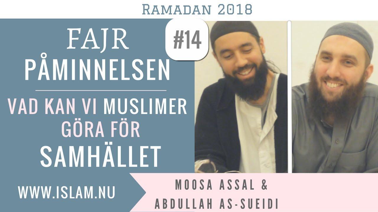 Fajr Påminnelse #14   Vad kan vi muslimer göra för samhället   Moosa & Abdullah