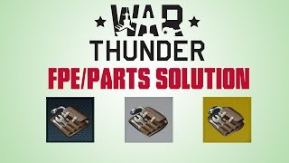War Thunder | A Solution to the Parts/FPE Problem