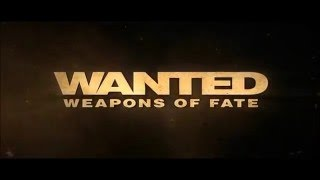 (MULTI) Wanted: Weapons of Fate - Trailer