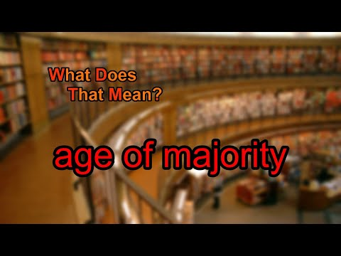 What does age of majority mean?