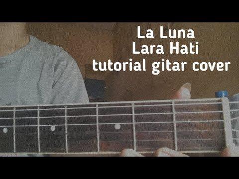 (Gitar tutorial) La Luna , Larahati | mudah & cepat dipelajari buat pemula