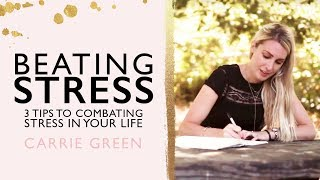 BEATING STRESS | 3 Tips To Beat Overwhelm
