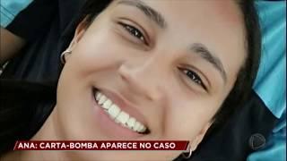 Caso Ana: carta-bomba pode esclarecer desaparecimento misterioso da noiva