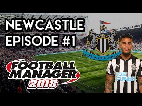 Football Manager 2018: Newcastle United - EP 1 - A Great Squad To Start!