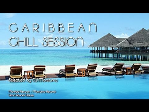 DJ Maretimo - Caribbean Chill Session - Continuous Mix, 4+ Hours Cafe Americaine Sounds