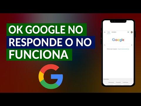 Ok Google no Responde o no Funciona - Cómo Arreglar y Solucionar el Problema