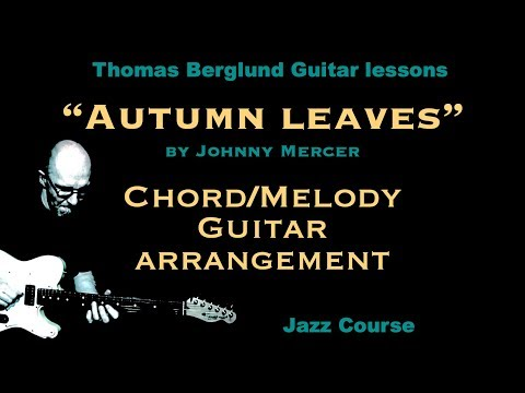 Autumn leaves  - Chord/Melody guitar arrangement - Jazz guitar