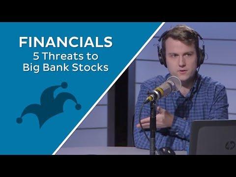 5 Threats to Big Bank Stocks