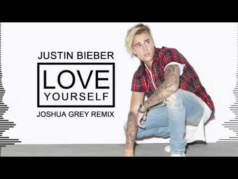 Justin Bieber - Love Yourself (Joshua Grey Remix)