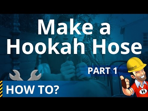 How to Make an Great Hookah Hose (Part 1)