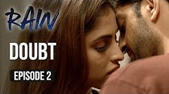 Rain | Episode 2 - 'Doubt' | Priya Banerjee | A Web Series By Vikram Bhatt