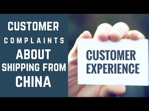 Customer Complaints About Shipping From China