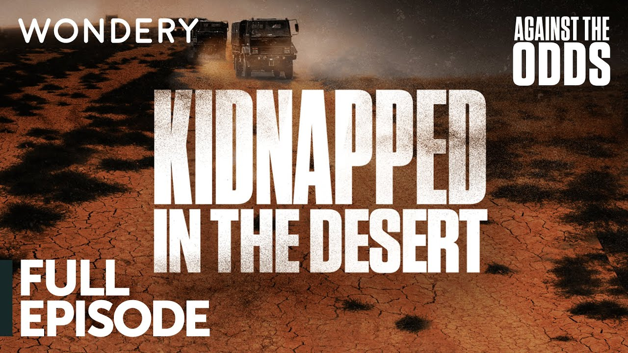 Against The Odds: Kidnapped in the Desert | Episode 1: Beyond the Green Line