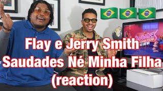 Flay e Jerry Smith - Saudades Né Minha Filha (reaction)