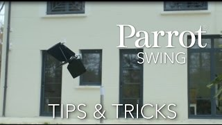 Parrot Minidrones - SWING - Tutorial #3 : Tips & Tricks
