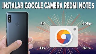 INSTALAR GOOGLE CAMERA XIAOMI REDMI NOTE 5