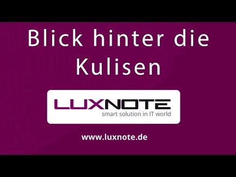 Luxnote - Ein Blick hinter die Kulissen